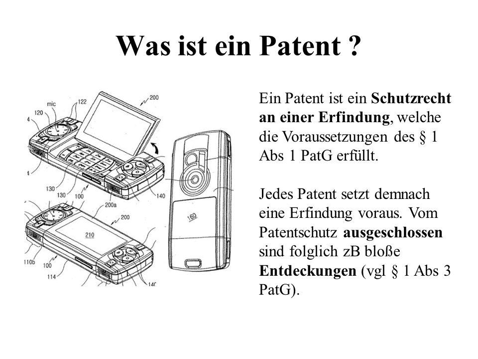 Was ist ein Patent ? Ein Patent ist ein Schutzrecht an einer Erfindung, welche die Voraussetzungen des § 1 Abs 1 PatG erfüllt. Jedes Patent setzt demn