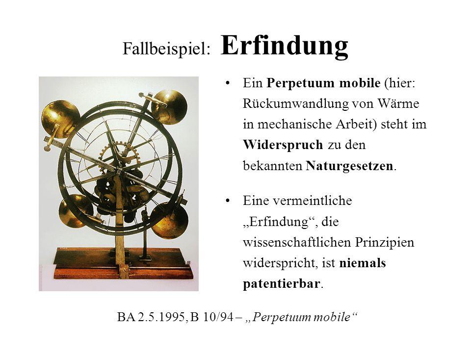 Fallbeispiel: Erfindung Ein Perpetuum mobile (hier: Rückumwandlung von Wärme in mechanische Arbeit) steht im Widerspruch zu den bekannten Naturgesetze