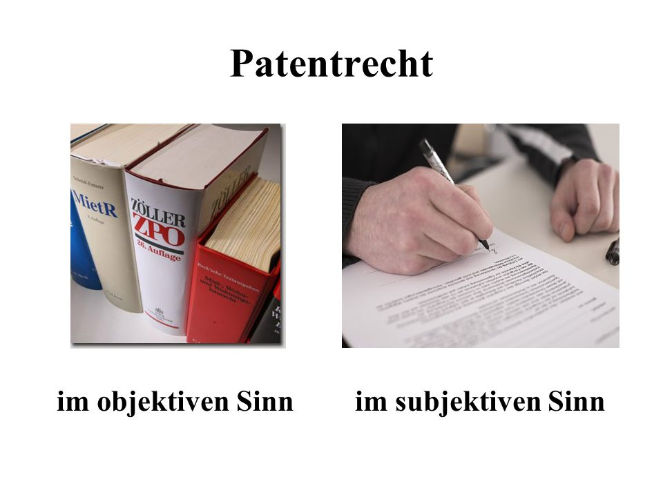 Patentrecht im objektiven Sinnim subjektiven Sinn