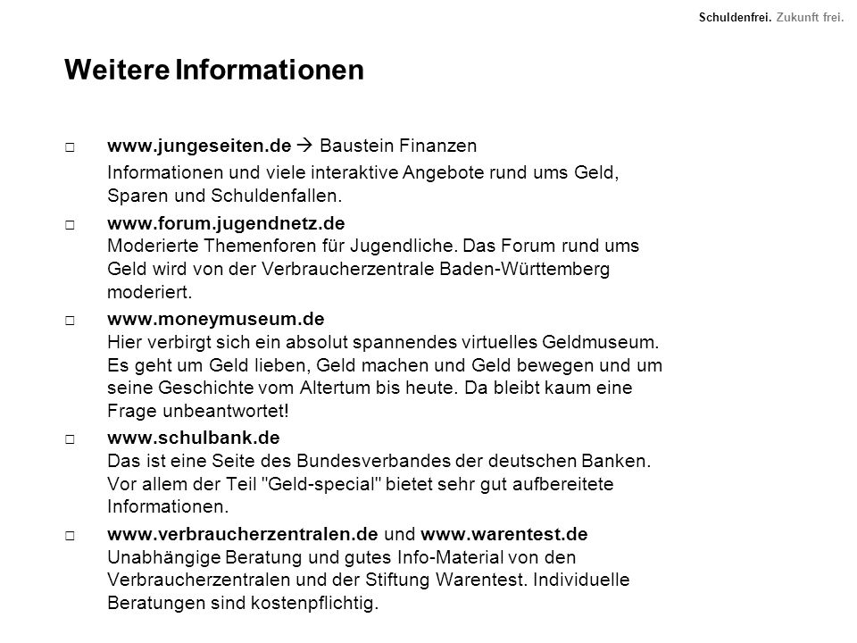 Schuldenfrei. Zukunft frei. Weitere Informationen www.jungeseiten.de Baustein Finanzen Informationen und viele interaktive Angebote rund ums Geld, Spa