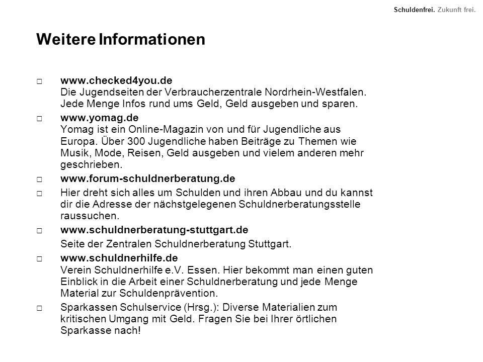 Schuldenfrei. Zukunft frei. Weitere Informationen www.checked4you.de Die Jugendseiten der Verbraucherzentrale Nordrhein-Westfalen. Jede Menge Infos ru