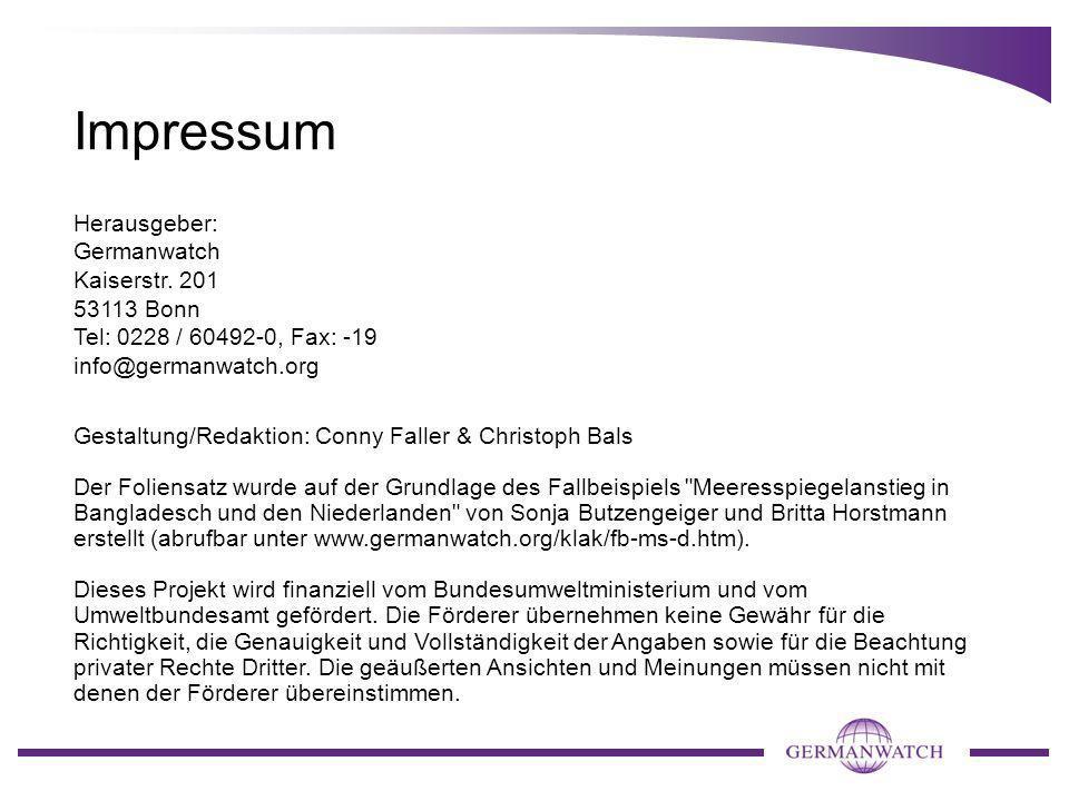 Impressum Herausgeber: Germanwatch Kaiserstr. 201 53113 Bonn Tel: 0228 / 60492-0, Fax: -19 info@germanwatch.org Gestaltung/Redaktion: Conny Faller & C