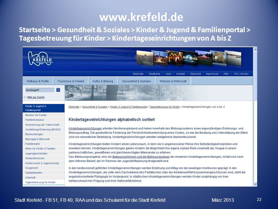 www.krefeld.de Startseite > Gesundheit & Soziales > Kinder & Jugend & Familienportal > Tagesbetreuung für Kinder > Kindertageseinrichtungen von A bis