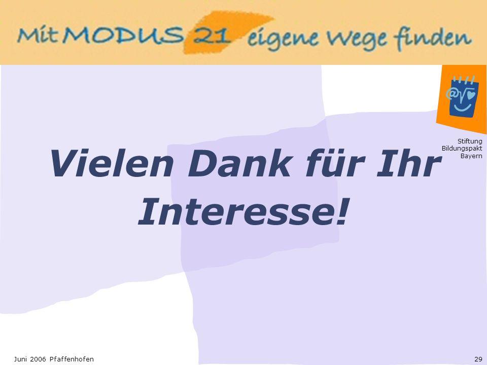 Stiftung Bildungspakt Bayern 29Juni 2006 Pfaffenhofen Vielen Dank für Ihr Interesse!