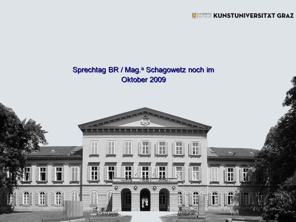 Sprechtag BR / Mag. a Schagowetz noch im Oktober 2009