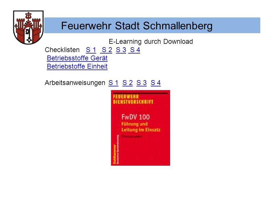 Feuerwehr Stadt Schmallenberg E-Learning durch Download Checklisten S 1 S 2 S 3 S 4 S 1 S 2S 3 S 4 Betriebsstoffe Gerät Betriebstoffe Einheit Arbeitsa