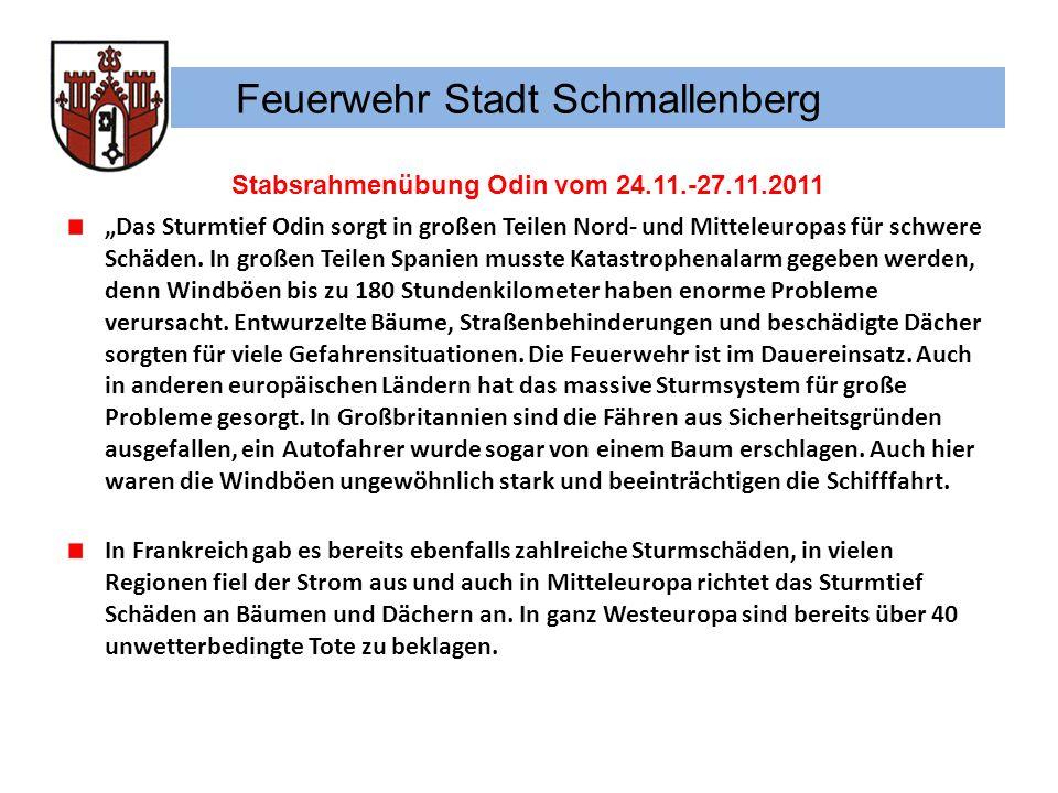Feuerwehr Stadt Schmallenberg Stabsrahmenübung Odin vom 24.11.-27.11.2011 Das Sturmtief Odin sorgt in großen Teilen Nord- und Mitteleuropas für schwer