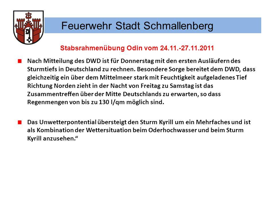 Feuerwehr Stadt Schmallenberg Stabsrahmenübung Odin vom 24.11.-27.11.2011 Nach Mitteilung des DWD ist für Donnerstag mit den ersten Ausläufern des Stu