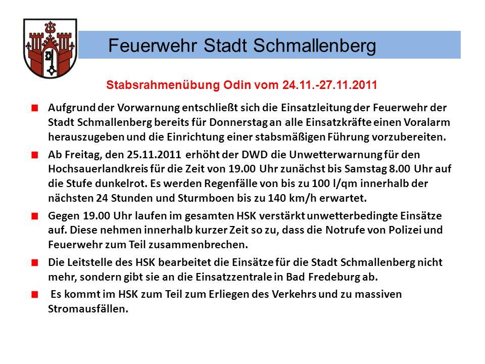 Feuerwehr Stadt Schmallenberg Stabsrahmenübung Odin vom 24.11.-27.11.2011 Aufgrund der Vorwarnung entschließt sich die Einsatzleitung der Feuerwehr de
