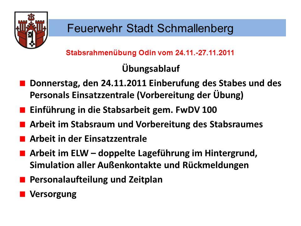 Feuerwehr Stadt Schmallenberg Stabsrahmenübung Odin vom 24.11.-27.11.2011 Übungsablauf Donnerstag, den 24.11.2011 Einberufung des Stabes und des Perso