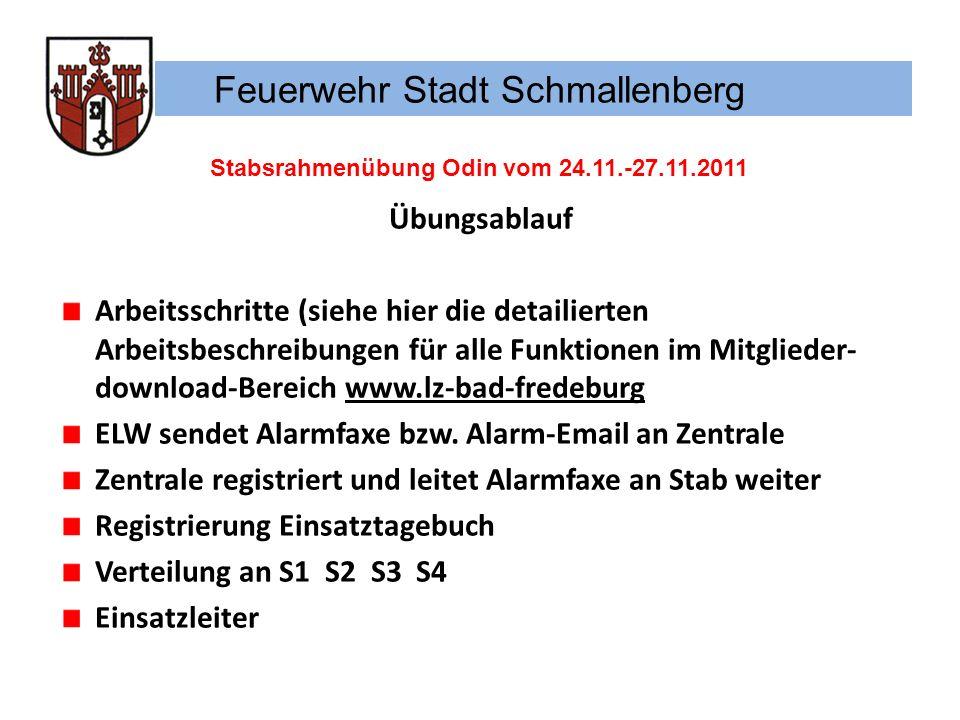 Feuerwehr Stadt Schmallenberg Stabsrahmenübung Odin vom 24.11.-27.11.2011 Übungsablauf Arbeitsschritte (siehe hier die detailierten Arbeitsbeschreibun