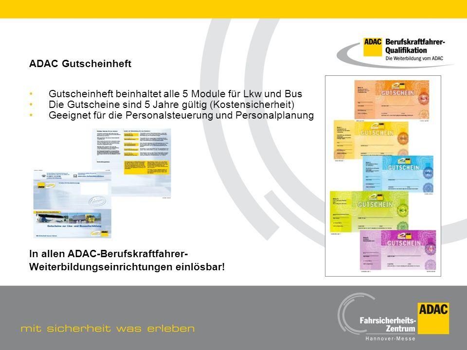 ADAC Gutscheinheft Gutscheinheft beinhaltet alle 5 Module für Lkw und Bus Die Gutscheine sind 5 Jahre gültig (Kostensicherheit) Geeignet für die Perso