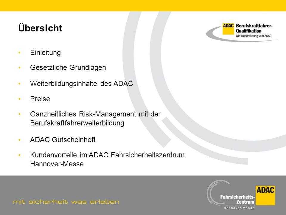 Übersicht Einleitung Gesetzliche Grundlagen Weiterbildungsinhalte des ADAC Preise Ganzheitliches Risk-Management mit der Berufskraftfahrerweiterbildun