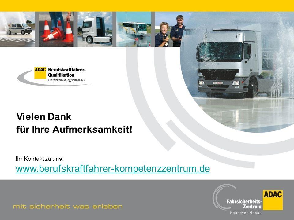 Vielen Dank für Ihre Aufmerksamkeit! www.berufskraftfahrer-kompetenzzentrum.de Ihr Kontakt zu uns: