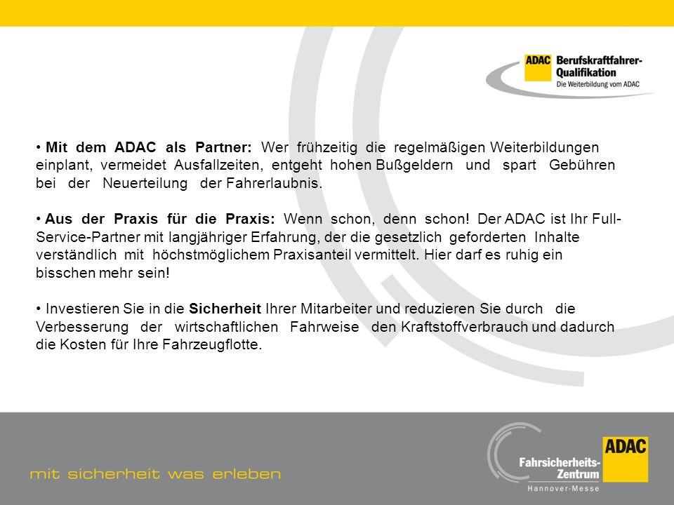 4 Mit dem ADAC als Partner: Wer frühzeitig die regelmäßigen Weiterbildungen einplant, vermeidet Ausfallzeiten, entgeht hohen Bußgeldern und spart Gebü