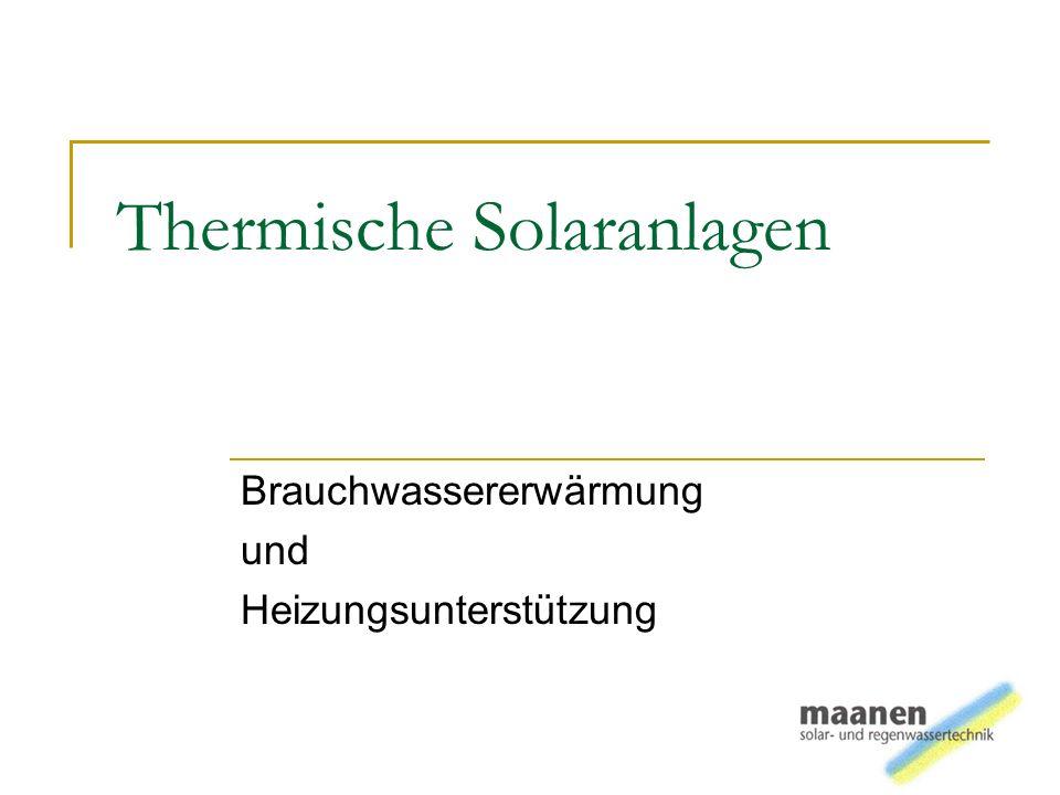 Thermische Solaranlagen Brauchwassererwärmung und Heizungsunterstützung