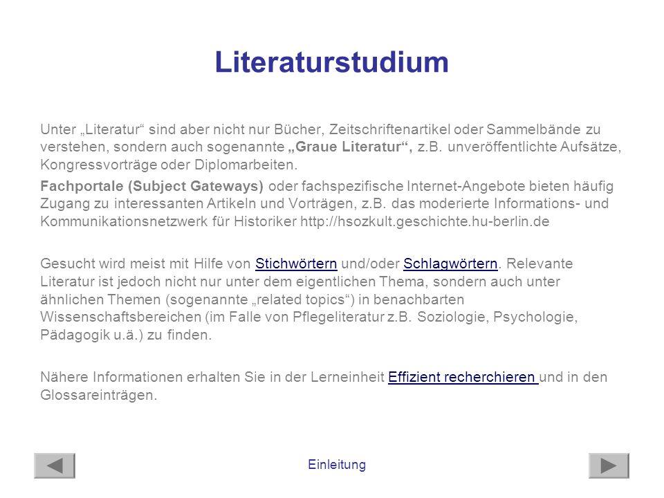Einleitung Literaturstudium Unter Literatur sind aber nicht nur Bücher, Zeitschriftenartikel oder Sammelbände zu verstehen, sondern auch sogenannte Gr