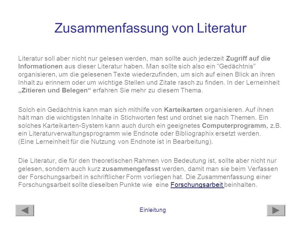 Einleitung Zusammenfassung von Literatur Literatur soll aber nicht nur gelesen werden, man sollte auch jederzeit Zugriff auf die Informationen aus die
