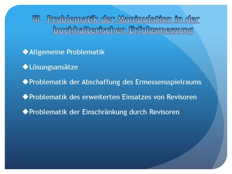 Allgemeine Problematik Lösungsansätze Problematik der Abschaffung des Ermessensspielraums Problematik des erweiterten Einsatzes von Revisoren Problema