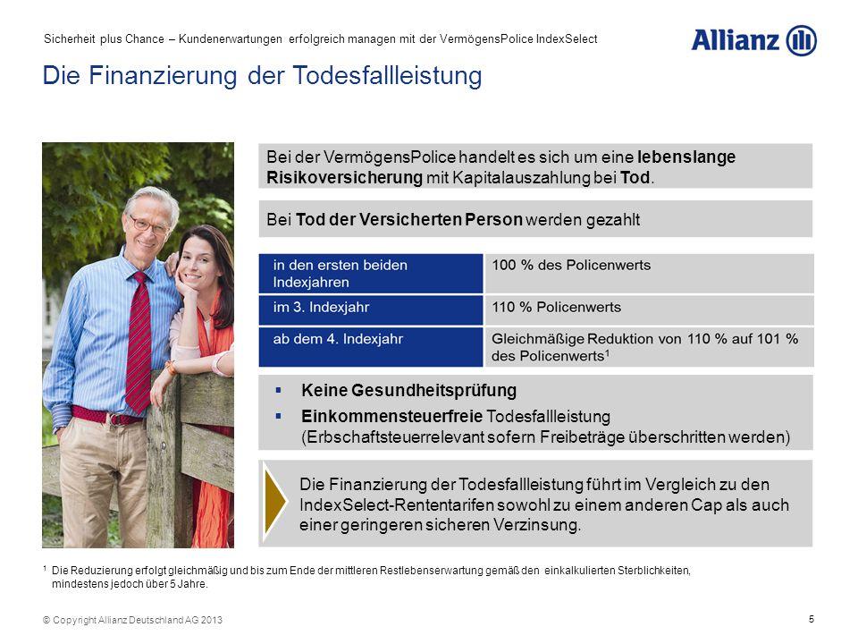 5 © Copyright Allianz Deutschland AG 2013 1 Die Reduzierung erfolgt gleichmäßig und bis zum Ende der mittleren Restlebenserwartung gemäß den einkalkul