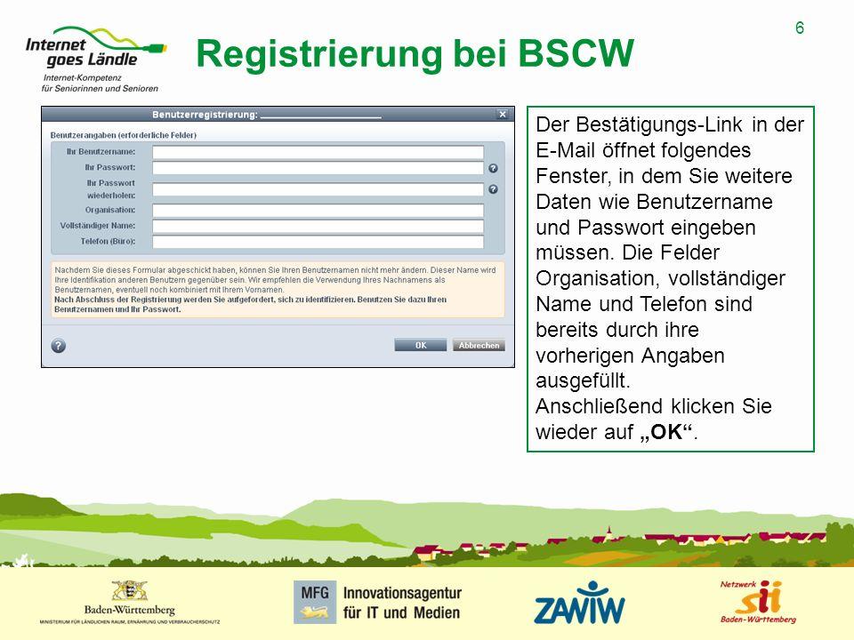 6 MUSTERPRÄSENTATION 09.01.2008 6 Registrierung bei BSCW Der Bestätigungs-Link in der E-Mail öffnet folgendes Fenster, in dem Sie weitere Daten wie Be
