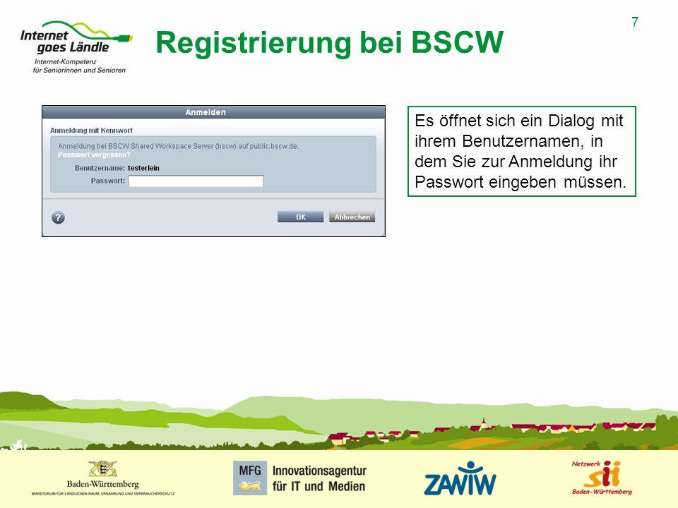 7 MUSTERPRÄSENTATION 09.01.2008 7 Registrierung bei BSCW Es öffnet sich ein Dialog mit ihrem Benutzernamen, in dem Sie zur Anmeldung ihr Passwort eing