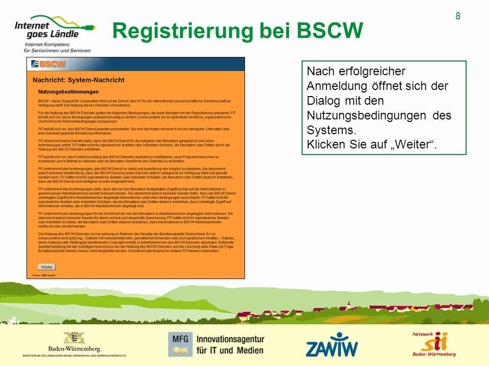 9 MUSTERPRÄSENTATION 09.01.2008 9 Registrierung bei BSCW Sie gelangen in Ihren Benutzerbereich.