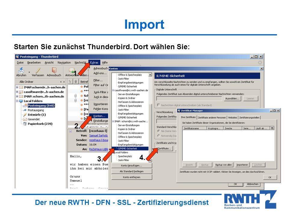 Der neue RWTH - DFN - SSL - Zertifizierungsdienst Import Starten Sie zunächst Thunderbird.