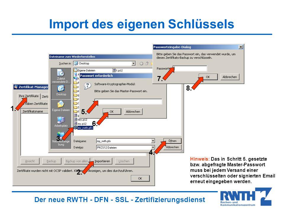 Der neue RWTH - DFN - SSL - Zertifizierungsdienst Import des eigenen Schlüssels 1.