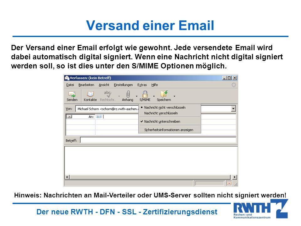 Der neue RWTH - DFN - SSL - Zertifizierungsdienst Versand einer Email Der Versand einer Email erfolgt wie gewohnt.
