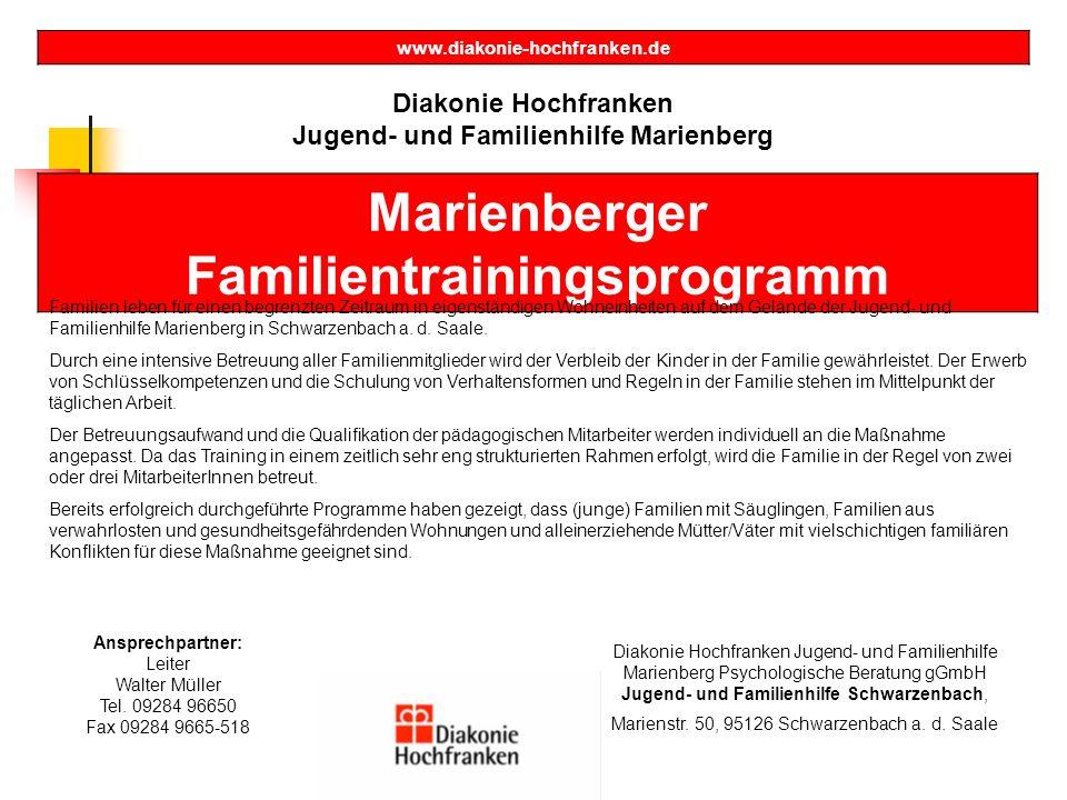 www.diakonie-hochfranken.de Diakonie Hochfranken Jugend- und Familienhilfe Marienberg Marienberger Familientrainingsprogramm Familien leben für einen