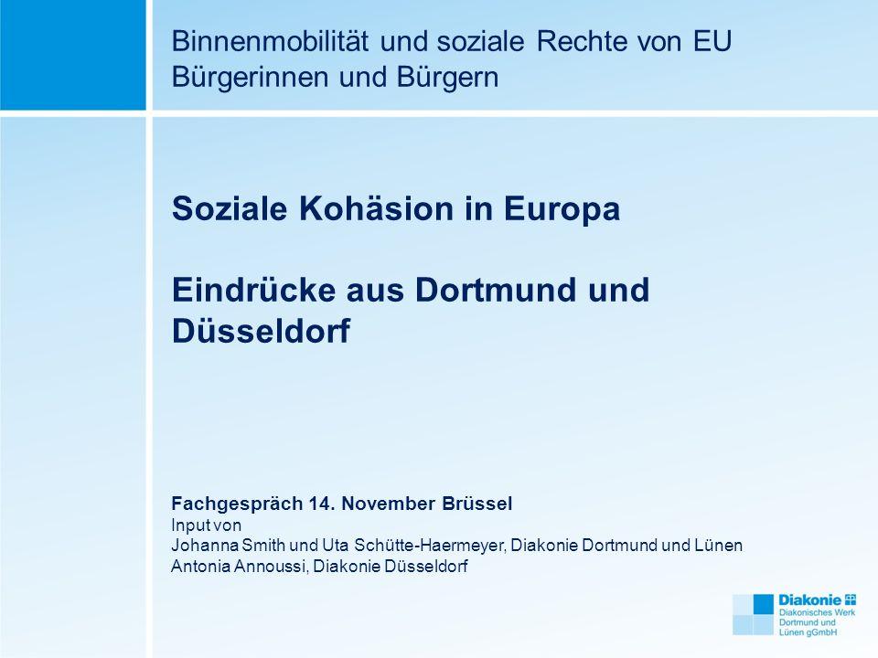 Binnenmobilität und soziale Rechte von EU Bürgerinnen und Bürgern Soziale Kohäsion in Europa Eindrücke aus Dortmund und Düsseldorf Fachgespräch 14. No