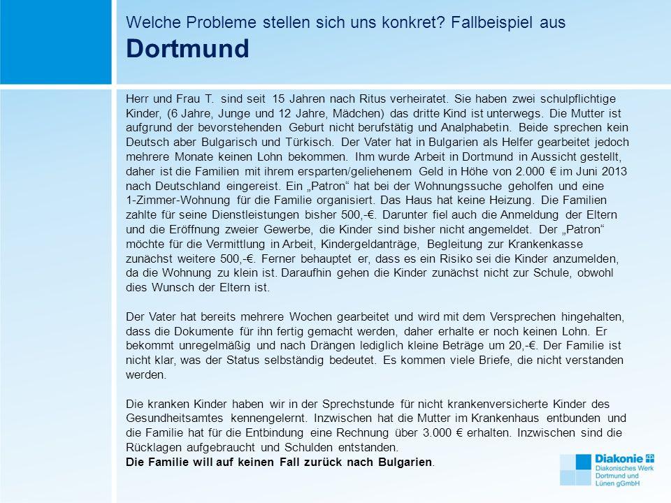Welche Probleme stellen sich uns konkret.Fallbeispiel aus Dortmund Herr und Frau T.