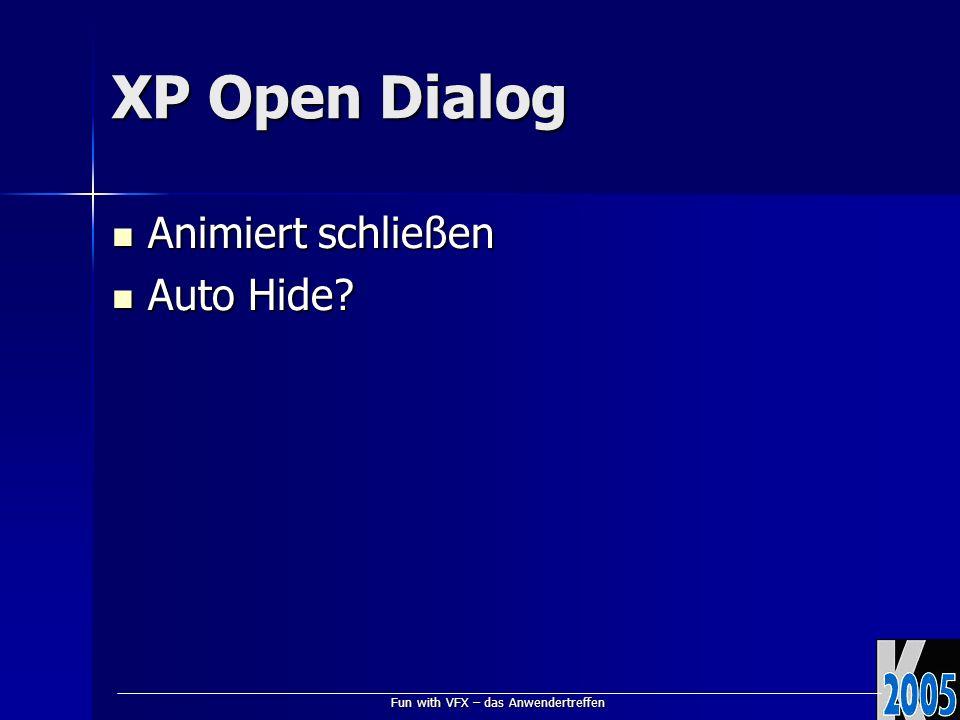 Fun with VFX – das Anwendertreffen XP Open Dialog Animiert schließen Animiert schließen Auto Hide.
