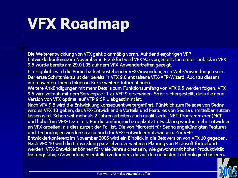 Fun with VFX – das Anwendertreffen VFX Roadmap Die Weiterentwicklung von VFX geht planmäßig voran.