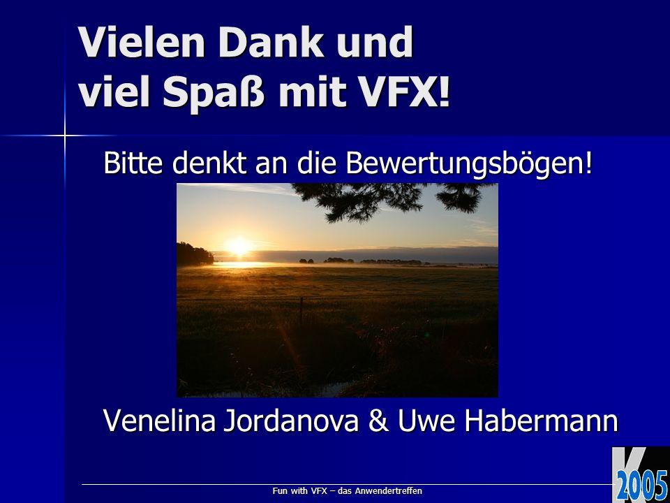 Fun with VFX – das Anwendertreffen Vielen Dank und viel Spaß mit VFX.