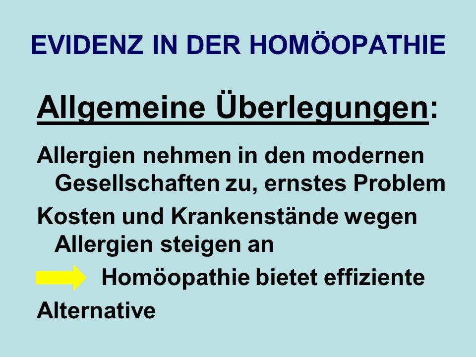 EVIDENZ IN DER HOMÖOPATHIE Allgemeine Überlegungen: Allergien nehmen in den modernen Gesellschaften zu, ernstes Problem Kosten und Krankenstände wegen