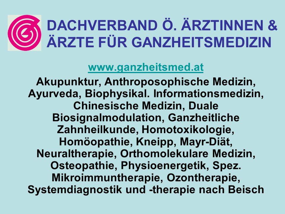 Akupunktur, Anthroposophische Medizin, Ayurveda, Biophysikal. Informationsmedizin, Chinesische Medizin, Duale Biosignalmodulation, Ganzheitliche Zahnh
