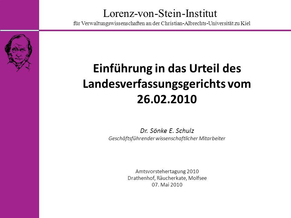 Lorenz-von-Stein-Institut für Verwaltungswissenschaften an der Christian-Albrechts-Universität zu Kiel Einführung in das Urteil des Landesverfassungsg