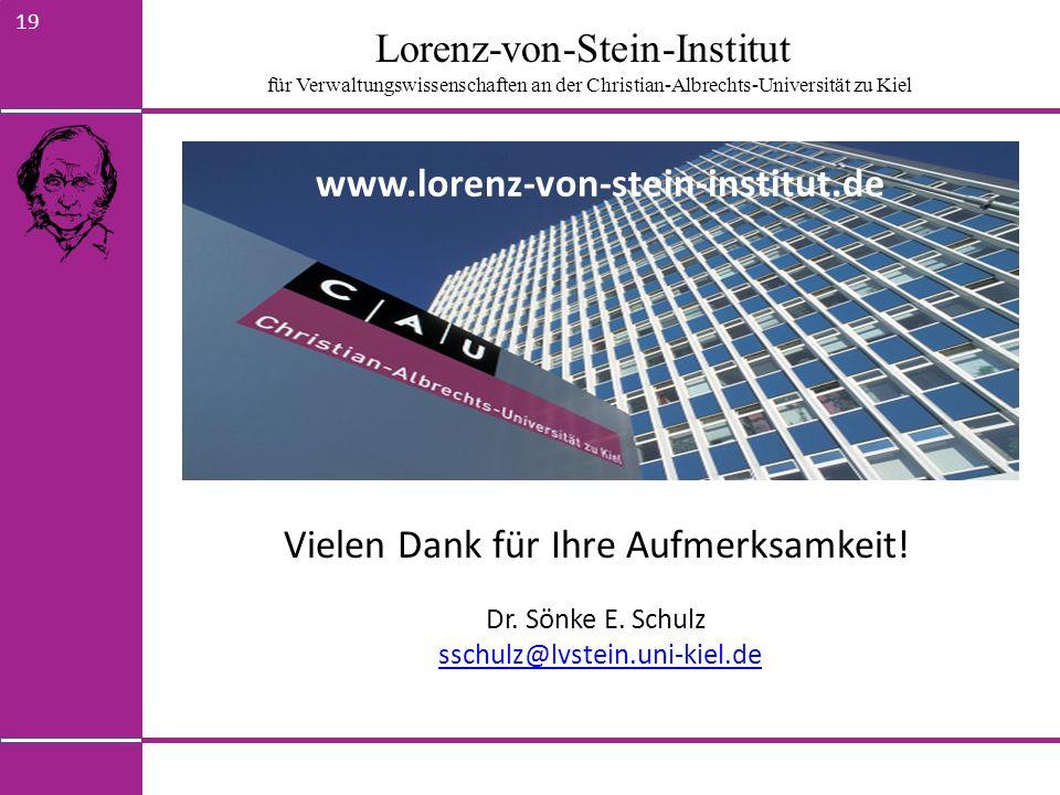 Lorenz-von-Stein-Institut für Verwaltungswissenschaften an der Christian-Albrechts-Universität zu Kiel 19 Vielen Dank für Ihre Aufmerksamkeit! Dr. Sön