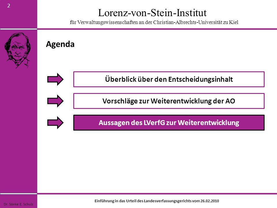 Lorenz-von-Stein-Institut für Verwaltungswissenschaften an der Christian-Albrechts-Universität zu Kiel 2 Agenda Überblick über den Entscheidungsinhalt
