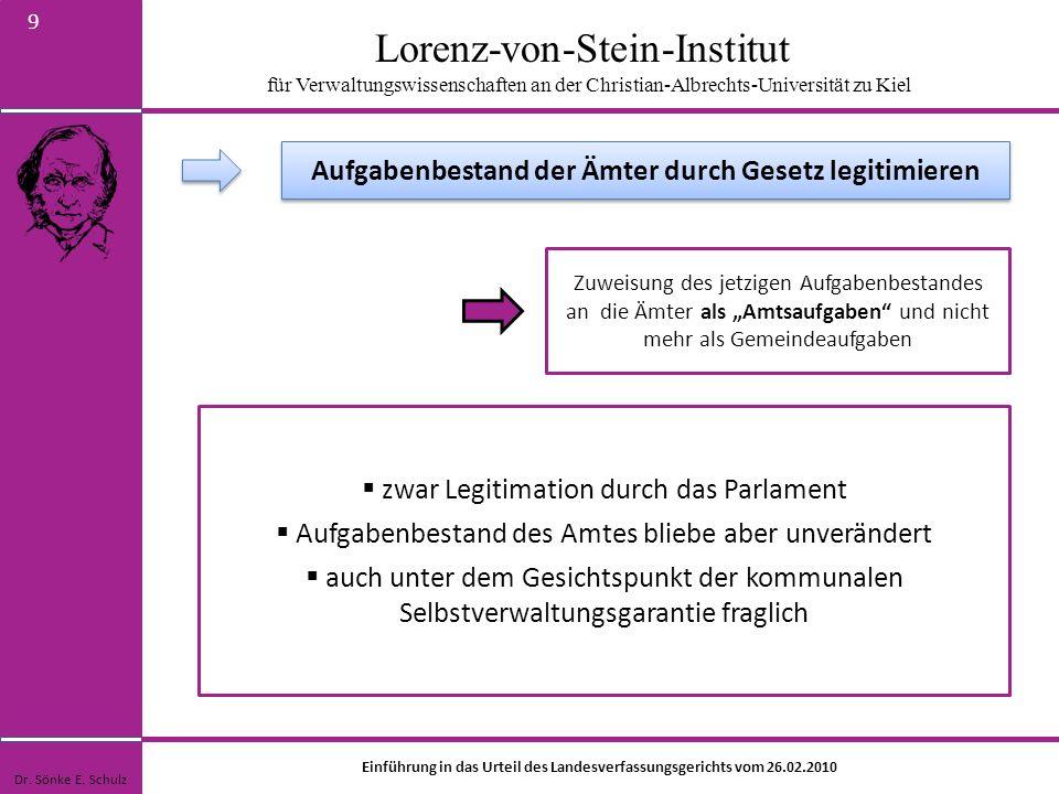 Lorenz-von-Stein-Institut für Verwaltungswissenschaften an der Christian-Albrechts-Universität zu Kiel 9 Zuweisung des jetzigen Aufgabenbestandes an d