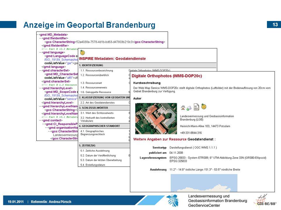 13 19.01.2011 Referentin: Andrea Pörsch Anzeige im Geoportal Brandenburg