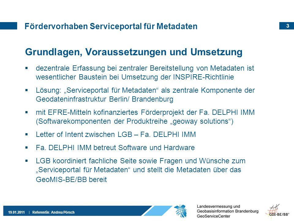 14 19.01.2011 Referentin: Andrea Pörsch Vielen Dank für Ihre Aufmerksamkeit.