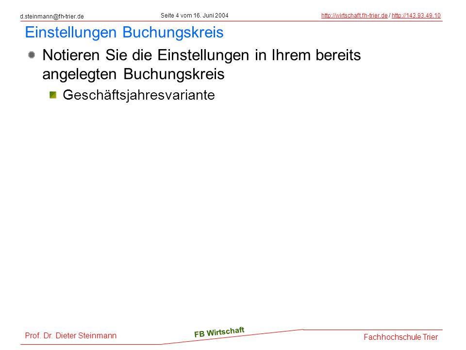d.steinmann@fh-trier.de Seite 4 vom 16. Juni 2004http://wirtschaft.fh-trier.dehttp://wirtschaft.fh-trier.de / http://143.93.49.10http://143.93.49.10 F