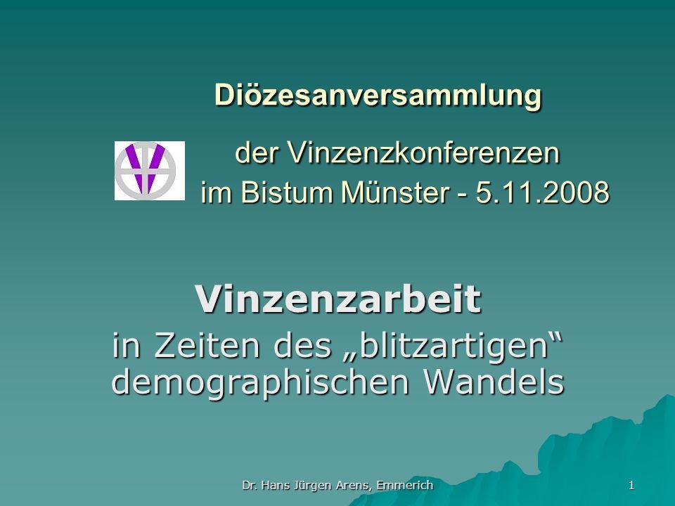 Dr. Hans Jürgen Arens, Emmerich 1 Diözesanversammlung der Vinzenzkonferenzen im Bistum Münster - 5.11.2008 Diözesanversammlung der Vinzenzkonferenzen