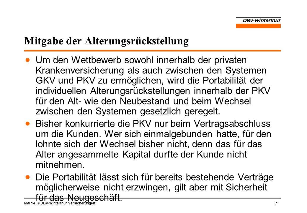 7 Mai 14 © DBV-Winterthur Versicherungen Mitgabe der Alterungsrückstellung Um den Wettbewerb sowohl innerhalb der privaten Krankenversicherung als auc