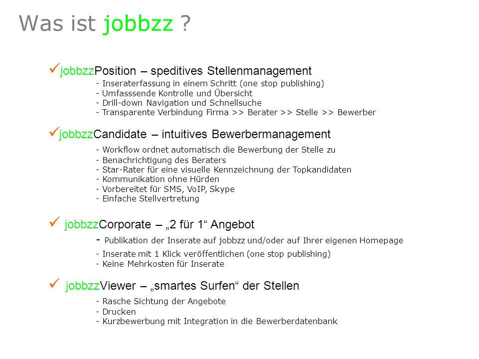Was ist jobbzz ? jobbzzPosition – speditives Stellenmanagement - Inseraterfassung in einem Schritt (one stop publishing) - Umfasssende Kontrolle und Ü