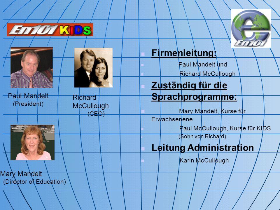 Paul Mandelt (President) Firmenleitung: Paul Mandelt und Richard McCullough Zuständig für die Sprachprogramme: Mary Mandelt, Kurse für Erwachsenene Pa