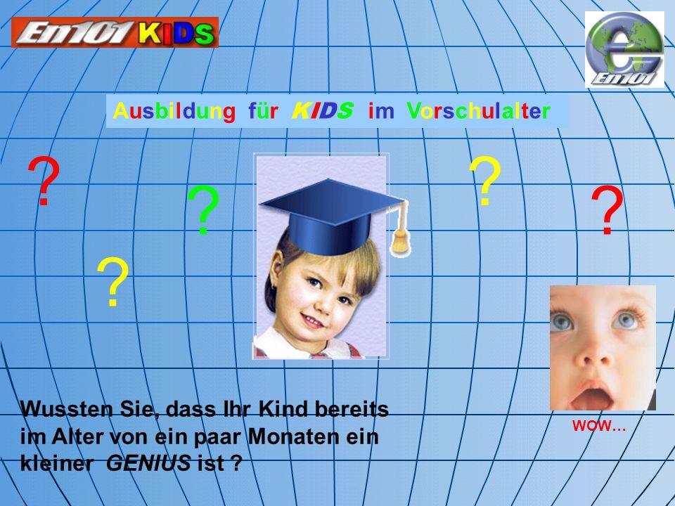 ? ? ?? ? Wussten Sie, dass Ihr Kind bereits im Alter von ein paar Monaten ein kleiner GENIUS ist ? Ausbildung für KIDS im Vorschulalter WOW…